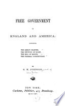 Free Government in England and America: Containing the Great Charter, the Petition of Right, the Bill of Rights, the Federal Constitution