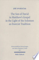 The Son Of David In Matthew S Gospel In The Light Of The Solomon As Exorcist Tradition