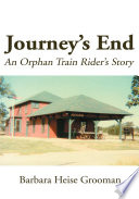 Journey's End  : An Orphan Train Rider's Story
