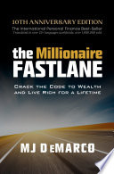 """The Millionaire Fastlane: Crack the Code to Wealth and Live Rich for a Lifetime"" by MJ DeMarco"