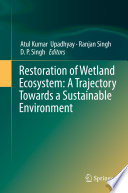 Restoration of Wetland Ecosystem  A Trajectory Towards a Sustainable Environment Book