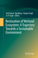 Restoration of Wetland Ecosystem  A Trajectory Towards a Sustainable Environment