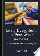 Living, Dying, Death, and Bereavement (Volume One)