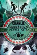 Charlie Hern  ndez   the Castle of Bones