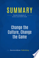 Summary  Change the Culture  Change the Game
