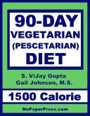 90 Day Vegetarian Diet   1500 Calorie