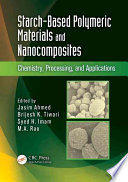 Starch Based Polymeric Materials And Nanocomposites Book PDF
