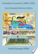 Cruzadas No Levante, 1096 A 1291