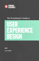 The Practitioner s Guide to User Experience Design