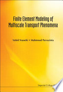 Finite Element Modeling of Multiscale Transport Phenomena
