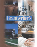 The First Time Grantwriter s Guide to Success