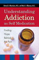 Understanding Addiction as Self Medication