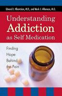 Understanding Addiction as Self Medication