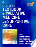 """Textbook of Palliative Medicine and Supportive Care"" by Eduardo Bruera, Irene Higginson, Charles F. von Gunten, Tatsuya Morita"