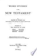 Word Studies in the New Testament: The Epistles of Paul: Romans, Corinthians, Ephesians, Philippians, Colossians, Philemon