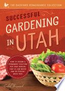Successful Gardening In Utah