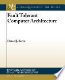 Fault Tolerant Computer Architecture