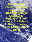 The People Power Education Superbook Book 10 Books Literature Podcasts Book Lovers Publishers Authors Ebooks Fairy Tales Poetry Comics