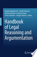 """Handbook of Legal Reasoning and Argumentation"" by Giorgio Bongiovanni, Gerald Postema, Antonino Rotolo, Giovanni Sartor, Chiara Valentini, Douglas Walton"