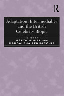 Adaptation  Intermediality and the British Celebrity Biopic