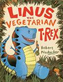 Linus the Vegetarian T  rex Book