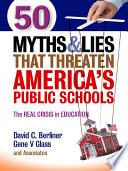 50 Myths And Lies That Threaten America S Public Schools Book