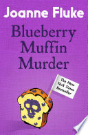 Blueberry Muffin Murder (Hannah Swensen Mysteries, Book 3)  : Bitter rivalries, murder and mouth-watering cakes
