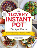 The 'I Love My Instant Pot®' Recipe Book