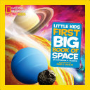 National Geographic Little Kids First Big Book of Space Book PDF