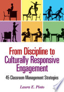 From Discipline to Culturally Responsive Engagement  : 45 Classroom Management Strategies