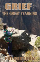 Grief  The Great Yearning