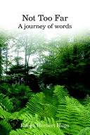Not Too Far: A Journey of Words