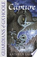 The Capture  Guardians of Ga   Hoole  Book 1