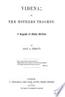 Videna Or The Mother S Tragedy A Legend Of Early Britain In Five Acts And In Verse