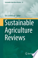"""Sustainable Agriculture Reviews"" by Eric Lichtfouse"