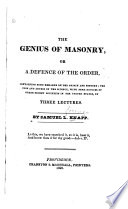 The Genius of Masonry, Or a Defence of the Order