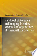 Handbook of Research on Emerging Theories  Models  and Applications of Financial Econometrics Book
