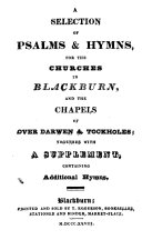 A selection of Psalms & hymns, for the churches in Blackburn, and the chapels of Over Darwen & Tockholes; with a supplement ebook