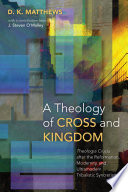 A Theology of Cross and Kingdom Book