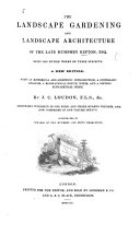The Landscape Gardening and Landscape Architecture of the Late H. Repton, Being His Entire Works on These Subjects, with ... Introduction, ... Analysis, Biographical Notice, Notes and Index by J. C. Loudon