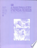 Social History of Wild Huckleberry Harvesting in the Pacific Northwest