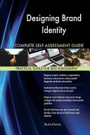 Designing Brand Identity Complete Self Assessment Guide