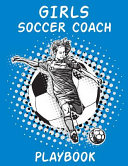 Girls Soccer Coach Playbook