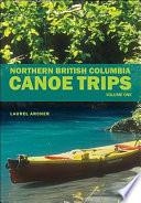 Northern British Columbia Canoe Trips Book PDF