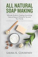All Natural Soap Making