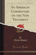 An American Commentary On The New Testament Classic Reprint