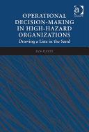 Operational Decision-making in High-hazard Organizations