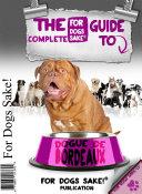 Pdf The Complete Guide to Dogue de Bordeaux Telecharger
