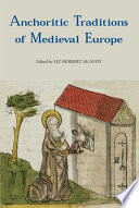 Anchoritic Traditions of Medieval Europe