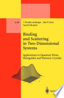 Binding and Scattering in Two Dimensional Systems